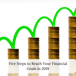Five Steps to Reaching Your Financial Goals in 2019