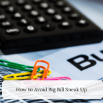How to Avoid Big Bill Sneak Up