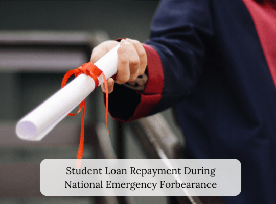 Student Loan Repayment During National Emergency Forbearance