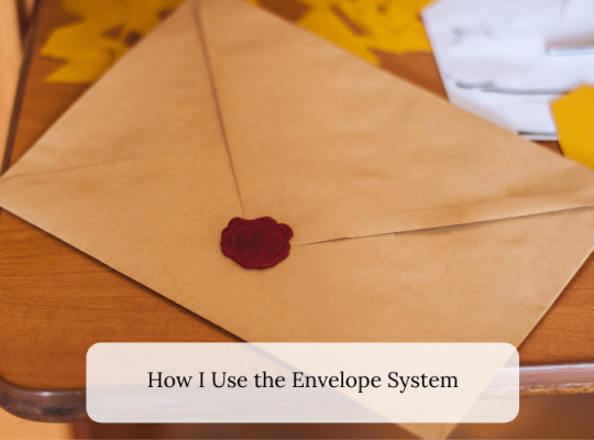 How I Use the Envelope System