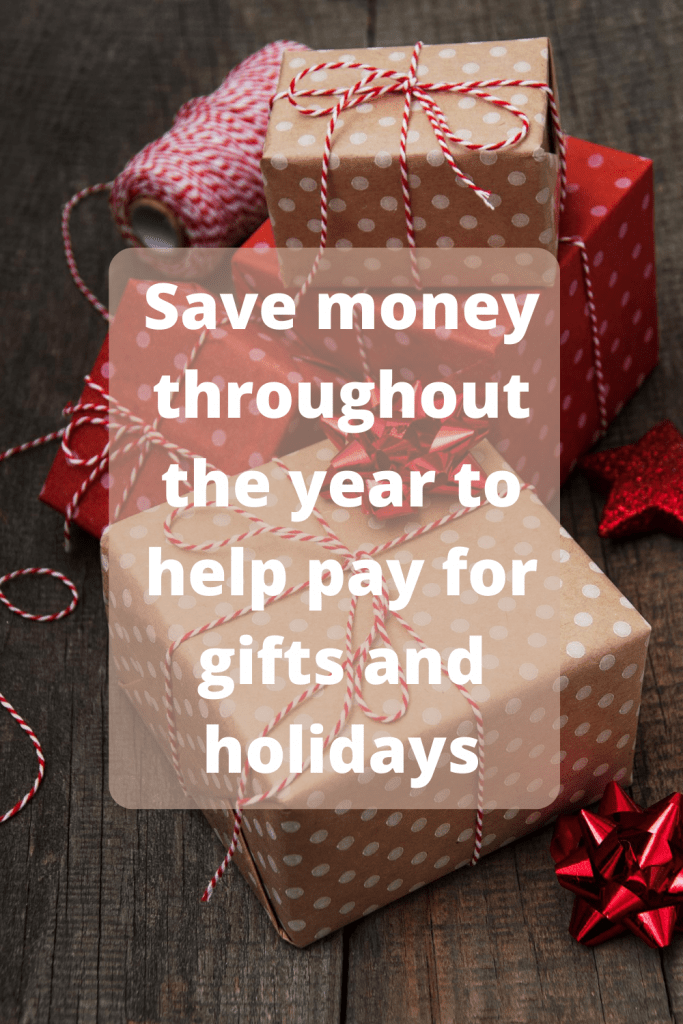 Save money throughout the year for gifts