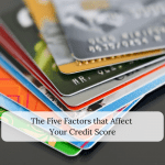The Five Factors That Affect Your Credit Score