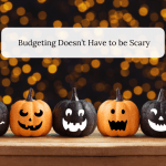 Budgeting Doesn't Have to be Scary