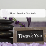 How I Practice Gratitude