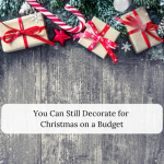 You Can Still Decorate for Christmas on a Budget