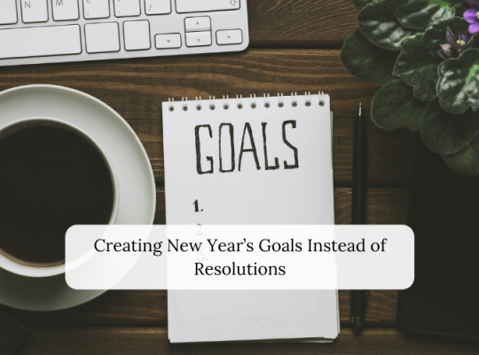 Creating New Year's Goals Instead of Resolutions