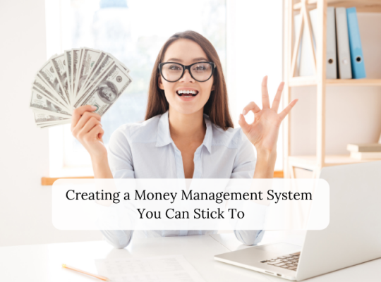 Creating a Money Management System You Can Stick To