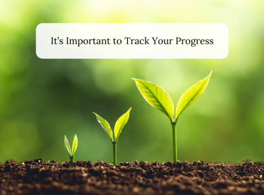 It's Important to Track Your Progress