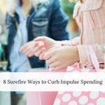 8 Surefire Ways to Curb Impulse Spending